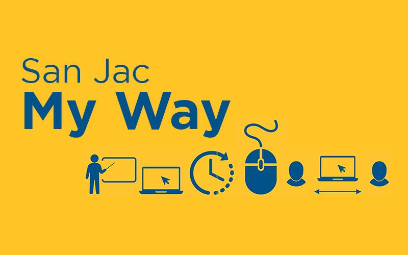 San Jac My Way will provide four options for students to learn this fall.