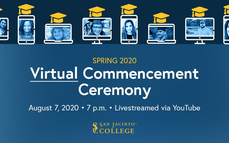 San Jacinto College virtual commencement will take place on Friday, August 7, 2020 at 7 p.m.